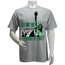 """You think That freedom is free"" t-shirt"